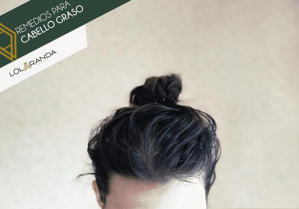 remedios caseros cabellos grasos